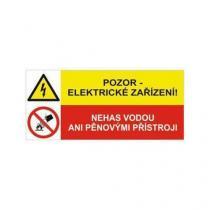 Informační bezpečnostní tabulka - Pozor - elektrické zařízení, nehas vodou ani pěnovými přístroji, samolepicí fólie