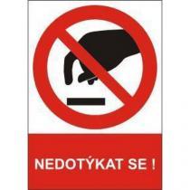 Zákazová bezpečnostní tabulka - Nedotýkat se, samolepicí fólie