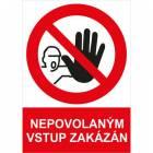 Zákazová bezpečnostní tabulka - Nepovolaným vstup zakázán, 297 x 210 mm, samolepicí fólie